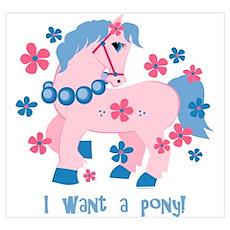 I Want A Pony Wall Art Poster