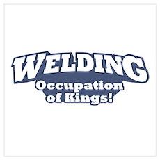 Welding / Kings Wall Art Poster