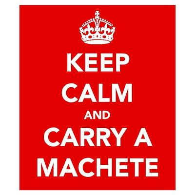 Carry a Machete.... Wall Art Poster