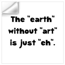Earth Without Art Wall Art Wall Decal