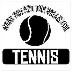 Got the balls for Tennis Wall Art Poster