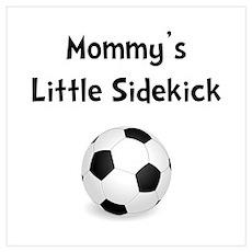 Mommy's Sidekick Soccer Wall Art Poster