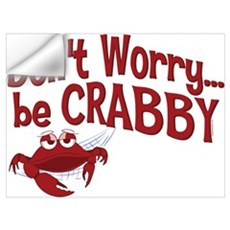 Don't Worry Be Crabby Wall Art Wall Decal