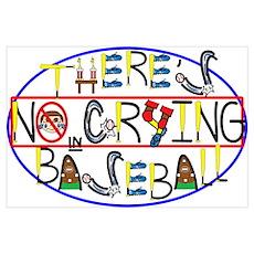No Crying in Baseball Wall Art Poster