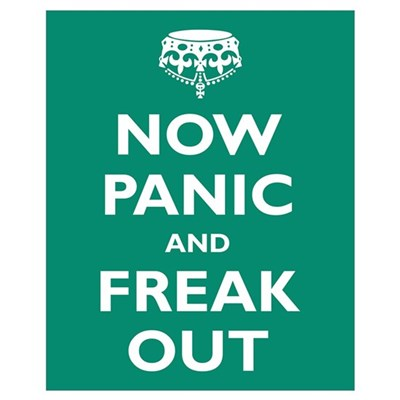 Now Panic and Freak Out Wall Art Framed Print