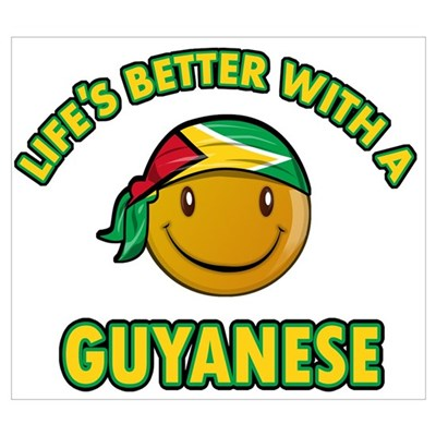 Life's better with a Guyanese Wall Art Poster