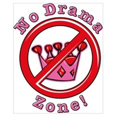 No Drama Zone Wall Art Poster