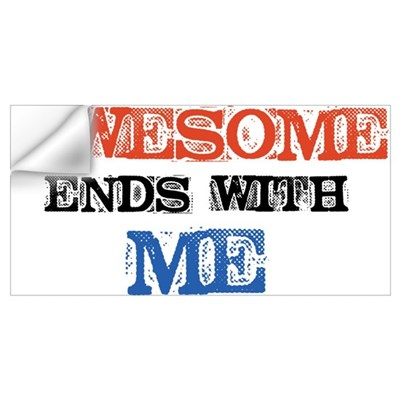 Awesome end with Me Wall Art Wall Decal