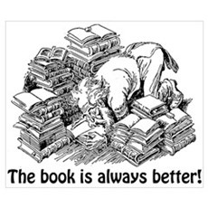 The Book is Always Better Wall Art Poster