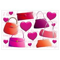I love Handbags Wall Art Poster