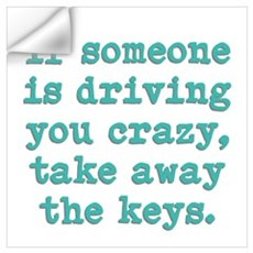 If Someone Is Driving You Cra Wall Art Wall Decal