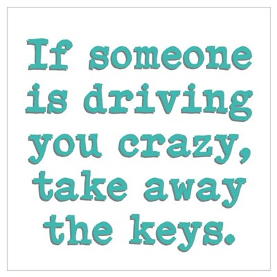 If Someone Is Driving You Cra Wall Art Framed Print