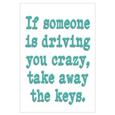 If Someone Is Driving You Cra Wall Art