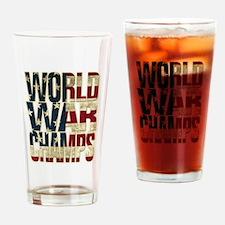 Cute Back back world war champs Drinking Glass