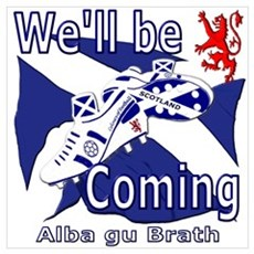 Scotland We'll be Coming Wall Art Poster