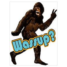Bigfoot Sasquatch Yetti Wassup Wall Art Poster