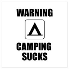 Camping Sucks Wall Art Poster