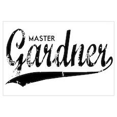 MASTER GARDNER Wall Art Poster