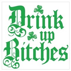 Drink Up Bitches Funny Irish Wall Art Canvas Art