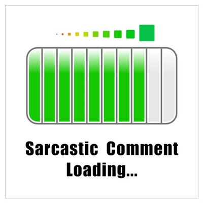 Sarcastic Comment Loading Wall Art Poster