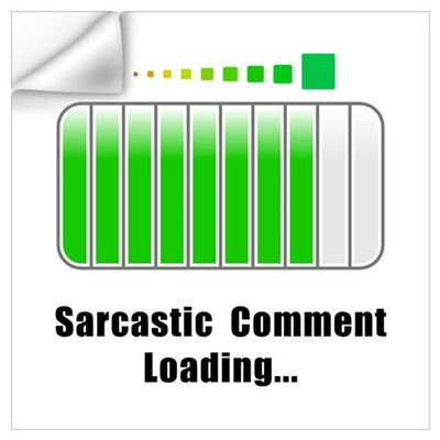 Sarcastic Comment Loading Wall Art Wall Decal