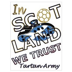 In Scotland we trust Football Wall Art Poster