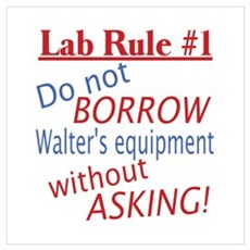 Walter quote: Lab Rule 1 Wall Art Poster