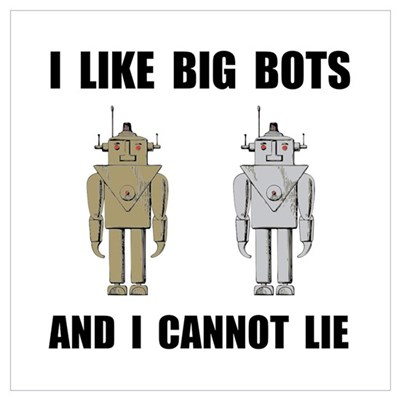 I Like Big Bots Wall Art Poster