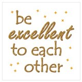 Be excellent to each other Framed Prints