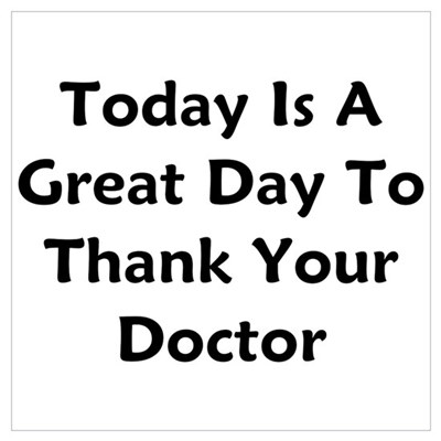 Great To Thank Your Doctor Wall Art Poster