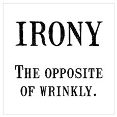 Irony Wall Art Poster