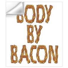 Body By Bacon Wall Art Wall Decal