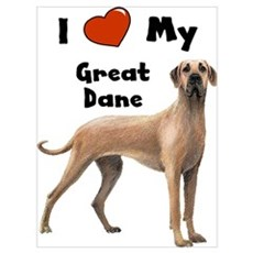 I Love My Great Dane Wall Art Poster