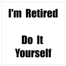 Retired Do It Yourself Wall Art Framed Print