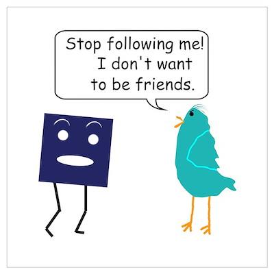 Stop Following Me (Parody) Wall Art Poster