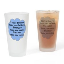 Braver than you Think Drinking Glass