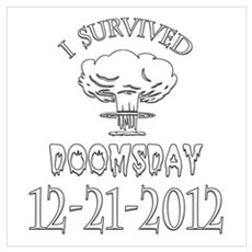 I Survived Doomsday 2012 Wall Art Poster