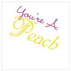 You're A Peach Wall Art Poster