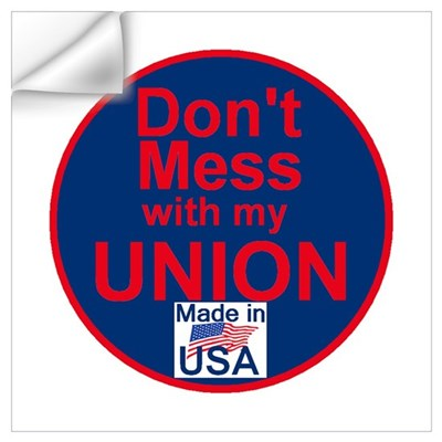 Don' Mess My Union Wall Art Wall Decal