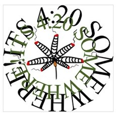Its 420 Somewhere! Wall Art Poster