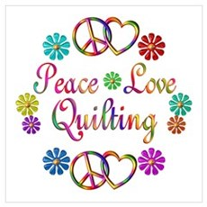 Peace Love Quilting Wall Art Poster