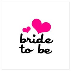 Bride to Be Wall Art Poster