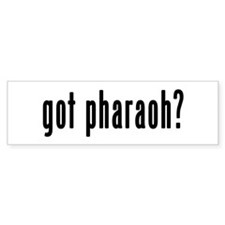 GOT PHARAOH Bumper Sticker
