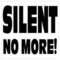 Silent No More: Wall Art Poster