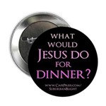 What Would Jesus Do For Dinne 2.25