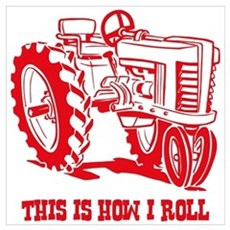 This Is How I Roll Tractor RED Wall Art Poster