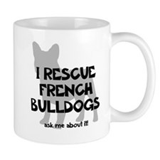 I RESCUE French Bulldogs Mug