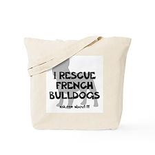 I RESCUE French Bulldogs Tote Bag