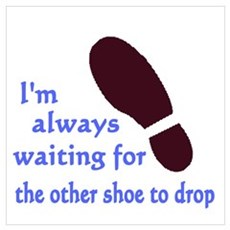 Waiting for the Other Shoe Wall Art Poster