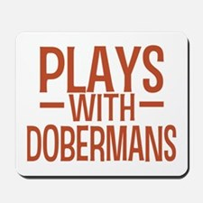 PLAYS Dobermans Mousepad